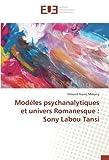 Modèles psychanalytiques et univers Romanesque : Sony Labou Tansi