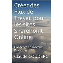 Créer des Flux de Travail pour les sites SharePoint Online: Concepts et Travaux Pratiques