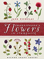 Shakespeare's Flowers in Stumpwork (Milner Craft) (Milner Craft Series)