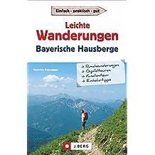 Leichte Wanderungen: in den Bayerischen Hausbergen