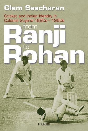 From Ranji To Rohan por Clem Seecheram