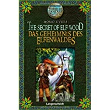 The Secret of Elf Wood - Das Geheimnis des Elfenwaldes (World of Fantasy)