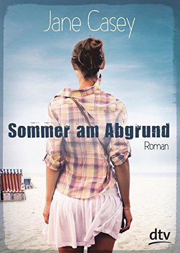 Sommer am Abgrund: Roman