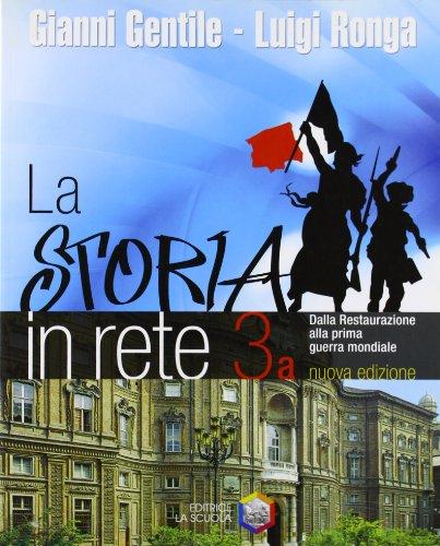 La storia nella rete. Vol. 3A: dalla Restaurazione alla prima guerra mondiale