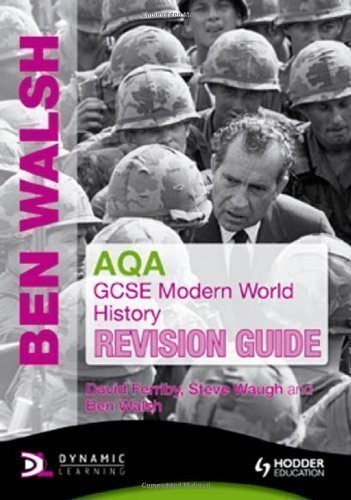 AQA GCSE Modern World History Revision Guide by Walsh, Ben, Ferriby, David, Waugh, Steve on 24/09/2010 2nd (second) edition