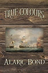 True Colours (The Third Book in the Fighting Sail Series)