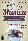 Río De La Música, El: A través del Misisipi