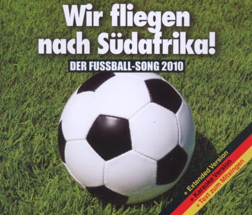 Wir fliegen nach Südafrika! Der Fußball-Song 2010