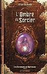 L'Ombre du sorcier: Les Chroniques de Nightshade, T2 par Nicholls