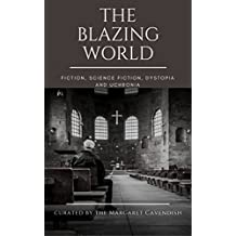The Blazing World: (Annotated) (English Edition)