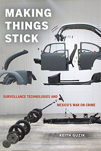 Making Things Stick: Surveillance Technologies and Mexico's War on Crime