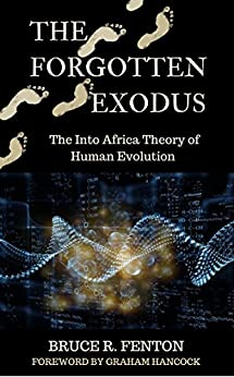 The Forgotten Exodus: The Into Africa Theory of Human Evolution (English Edition) di [Fenton, Bruce R.]