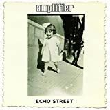 Amplifier: Echo Street [Deluxe Edition] (Audio CD)