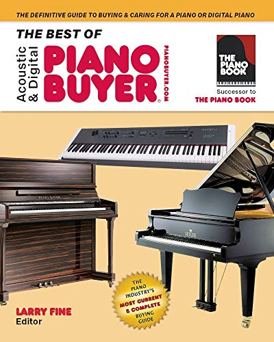 The Best of Acoustic & Digital Piano Buyer: The Definitive Guide to Buying & Caring for a Piano or Digital Piano (Software Yamaha Keyboard)
