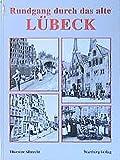 Ein Rundgang durch das alte Lübeck: Historische Fotografien - Thorsten Albrecht