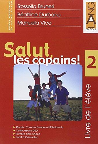 Salut, les copains! Livre de l'élève. Per la Scuola media: 2