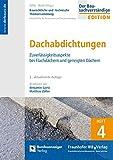 Baurechtliche und -technische Themensammlung - Heft 4: Dachabdichtungen: Zuverlässigkeitsaspekte bei Flachdächern und