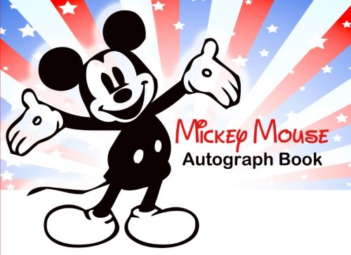 Mickey Mouse Autograph Book: Disney Autograph Book, Autograph Book for Kids, Disneyland, Musicals, Theatre por Kensington Press