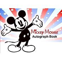 Mickey Mouse Autograph Book: Disney Autograph Book, Autograph Book for Kids, Disneyland, Musicals, Theatre