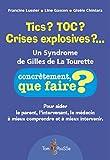 Tics ? TOC ? Crises explosives ?... Un syndrome de Gilles de la Tourette