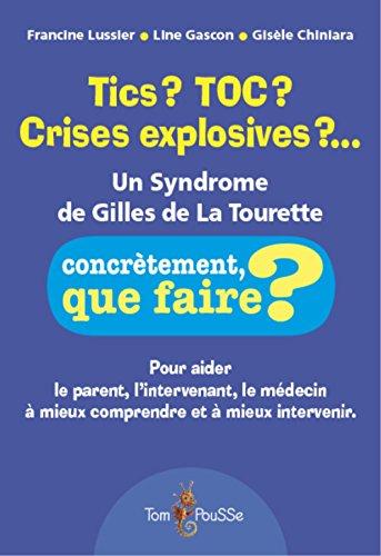 Tics ? TOC ? Crises explosives ?... : Un syndrome de Gilles de la Tourette