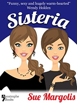 Sisteria: Best-Selling Chicklit Fiction by [Margolis, Sue]