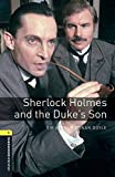 Oxford Bookworms Library: Level 1:: Sherlock Holmes and the Duke's Son audio pack