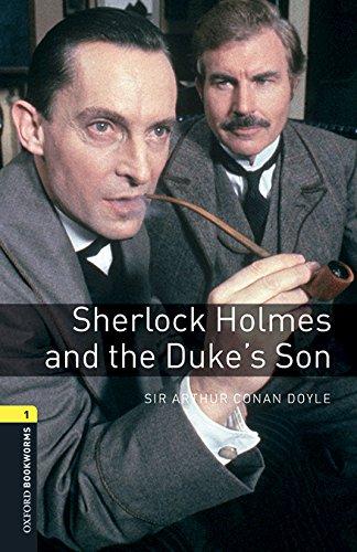Oxford Bookworms Library: Oxford Bookworms 1. Sherlock Holmes and the Dukes' Son MP3 Pack por Sir Arthur Conan Doyle