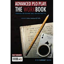 "Advanced PLO Play: The Workbook: Strategies for crushing micro and mid-stakes PLO by Tri ""SlowHabit"" Nguyen (2010-08-08)"