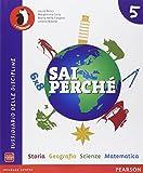 Sai perché. Storia-Geografia-Matematica-Scienze. Per la 5ª classe elementare. Con e-book. Con espansione online