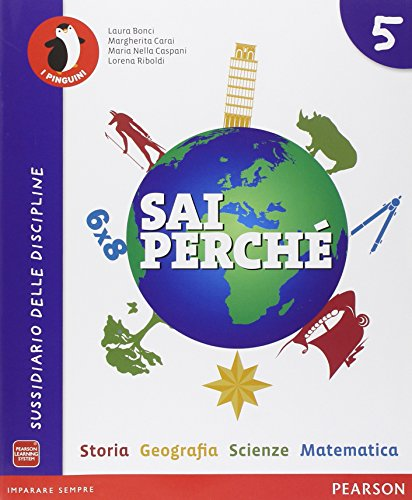 Sai perché... Storia-Geografia-Matematica-Scienze. Per la 5ª classe elementare. Con e-book. Con espansione online