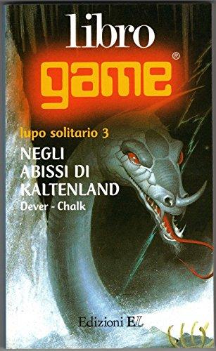 Lupo Solitario 3 Negli abissi di Kaltenland Librogame SECONDA EDIZIONE EL NUOVO