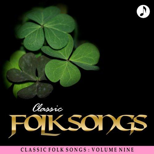 Classic Folk Songs - Vol. 9 - ...