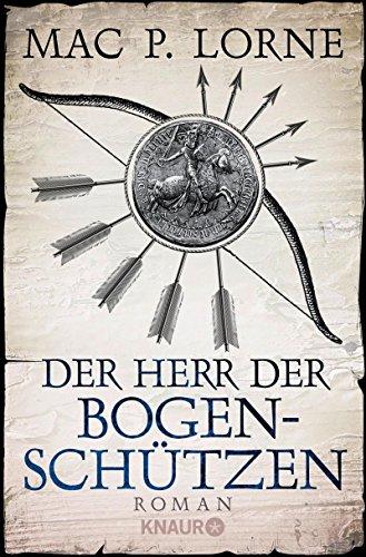 Buchseite und Rezensionen zu 'Der Herr der Bogenschützen: Roman' von Mac P. Lorne