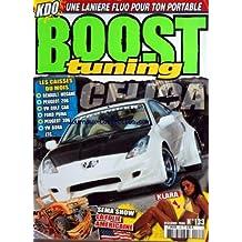 BOOST TUNING [No 133] du 01/12/2006 - LES CAISSES DU MOISE / RENAULT MEGANE - PEUGEOT 206 - VW GOLF CAB - FORD PUMA - PEUGEOT 306 - VW BORA - SEMA SHOW / LA FOLIE AMERICAINE -