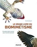 Le grand livre du biomimétisme - S'inspirer de la nature pour inventer demain