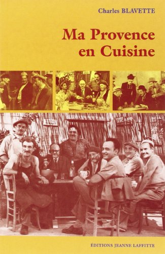Ma Provence en Cuisine par Charles Blavette