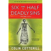 Six and a Half Deadly Sins : A Siri Paiboun Mystery Set in Laos (Dr. Siri Paiboun Mystery)