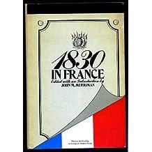 1830 in France (Modern Scholarship on European History)