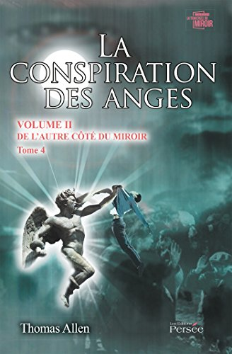 La Conspiration des Anges - Tome 4