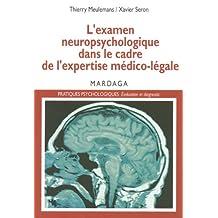 L'examen neuropsychologique dans le cadre de l'expertise médico-légale: Comment évaluer les séquelles cognitives d'un accidenté ? (Pratiques psychologiques)