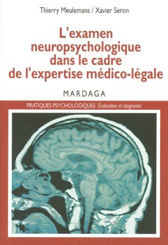 Télécharger en ligne L'examen neuropsychologique dans le cadre de l'expertise médico-légale: Comment évaluer les séquelles cognitives d'un accidenté ? (Pratiques psychologiques) epub pdf