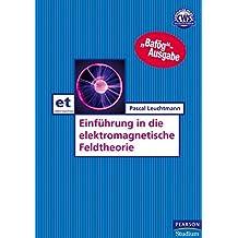 Elektromagnetische Feldtheorie (Pearson Studium - Elektrotechnik)