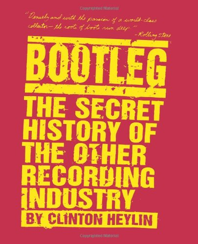bootleg-the-secret-history-of-the-other-recording-industry