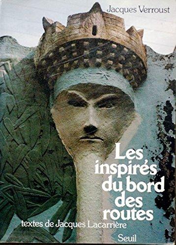 Les inspirés du bord des routes par Jacques Lacarrière