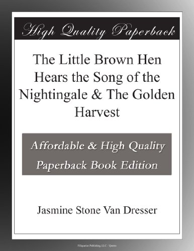 the-little-brown-hen-hears-the-song-of-the-nightingale-the-golden-harvest