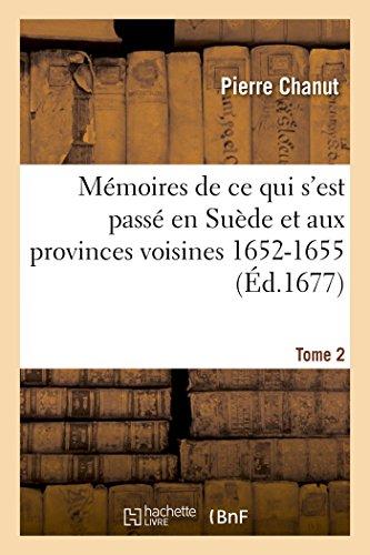 Mémoires de ce qui s'est passé en Suède et aux provinces voisines 1652-1655 Tome 2