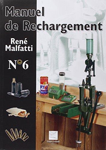 Manuel de rechargement N°6 par René Malfatti