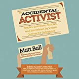 The Accidental Activist: Stories, Speeches, Articles, and Interviews by Vegan Outreach's Cofounder