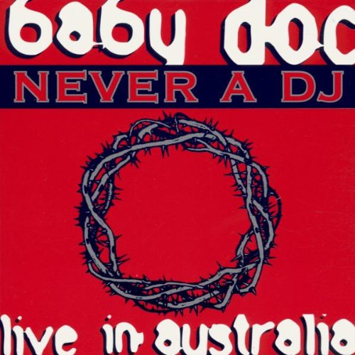 Baby Doc - Never a DJ